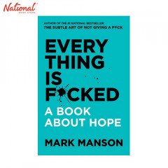 EVERYTHING IS F*CKED A BOOK ABOUT HOPE