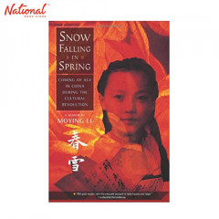 SNOW FALLING IN SPRING COMING OF AGE IN CHINA DURING THE CULTURE REVOLUTION
