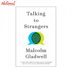 TALKING TO STRANGERS: WHAT WE SHOULD KNOW ABOUT THE PEOPLE
