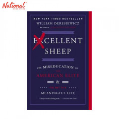 BBB EXCELLENT SHEEP: THE MISEDUCATION OF THE AMERICAN ELITE AND THE WAY TO A MEANINGFUL LIFE TP