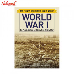 BBB 101 THINGS YOU DIDN'T KNOW ABOUT WORLD WAR I: THE PEOPLE, BATTLES, AND AFTERMATH OF THE GREAT WAR TP