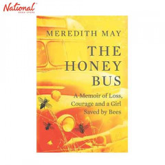 HONEY BUS: A MEMOIR OF LOSS, COURAGE AND A GIRL SAVED BY BEES TP