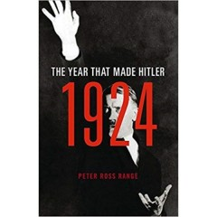 1924: THE YEAR THAT MADE HITLER HARDCOVER
