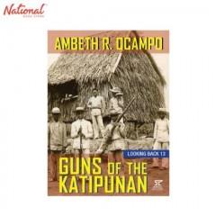 LOOKING BACK 13: GUNS OF KATIPUNAN